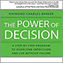 The Power of Decision: A Step-by-Step Program to Overcome Indecision and Live Without Failure Forever Audiobook by Raymond Charles Barker Narrated by Sean Pratt