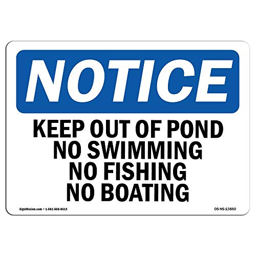 - OSHA Notice Sign Keep Out of Pond No Swimming No Fishing No Boating Protect Your Business Work Site Warehouse Shop Aluminum Sign for Garage Easy to Mount Indoor & Outdoor Use Metal Sign
