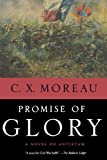 Promise of Glory, C. X. Moreau, 0765316501
