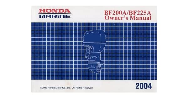 2004 honda outboard motor bf200a bf225a owners manual 621 honda rh amazon com Parts List Heavy Equipment Manuals