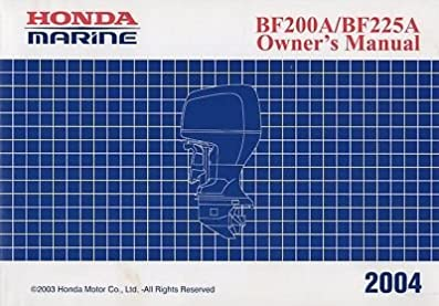 2004 honda outboard motor bf200a bf225a owners manual 621 honda rh amazon com Parts Manual Owner's Manual