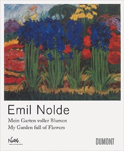 Emil Nolde My Garden Full of Flowers