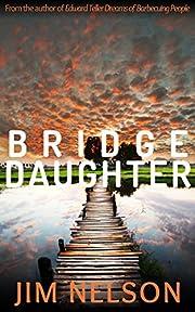 Bridge Daughter (The Bridge Daughter Cycle Book 1)