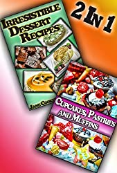 Desserts: Easy and Delicious Recipes for People With Style (Dessert Recipes Collection) (English Edition)