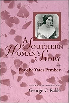 A Southern Woman's Story (American Civil War Classics)