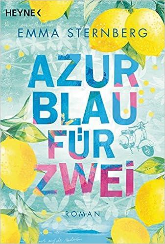https://www.amazon.de/Azurblau-f%C3%BCr-zwei-Emma-Sternberg/dp/3453422112/ref=sr_1_1?s=books&ie=UTF8&qid=1535743404&sr=1-1&keywords=azurblau+f%C3%BCr+zwei