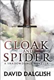 Cloak and Spider: A Shadowdance Novella (Shadowdance series)