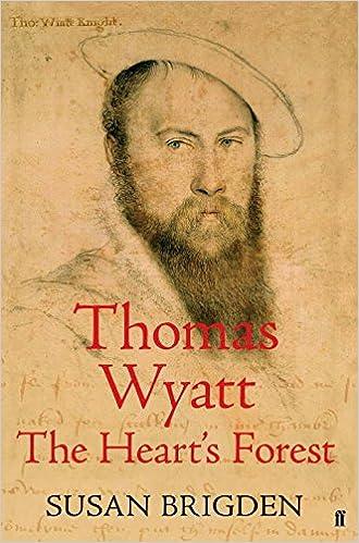 Thomas Wyatt: The Heart's Forest by Susan Brigden