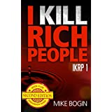 I Kill Rich People: New Edition Released 11/27/14