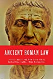 Ancient Roman Law (The World's Greatest Codes) (Volume 5)