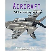 AirCraft Coloring Book: Sketch Coloring Book