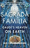 img - for The Sagrada Familia: Gaudi's Heaven on Earth book / textbook / text book