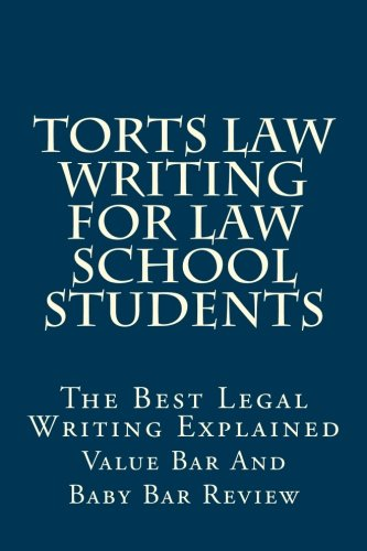 Torts Law Writing For Law School Students: The Best Legal Writing Explained