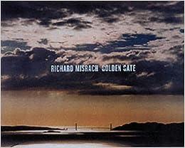 Richard Misrach: Golden Gate by T J  Clark (2001-10-16