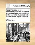 Astro-Theology, W. Derham, 1170561489