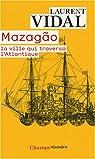 Mazagão, la ville qui traversa l'Atlantique : Du Maroc à l'Amazonie (1769-1783) par Vidal