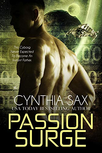 Passion Surge: A SciFi Cyborg Romance (Cyborg Space Exploration Book 4) by [Sax, Cynthia]
