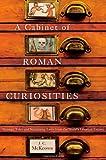 A Cabinet of Roman Curiosities, J. C. McKeown, 0195393759