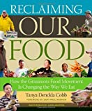 img - for Reclaiming Our Food: How the Grassroots Food Movement Is Changing the Way We Eat by Tanya Denckla Cobb (2011-10-21) book / textbook / text book