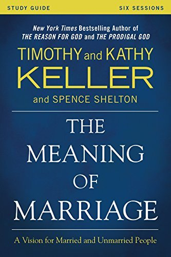 The Meaning of Marriage Study Guide by Keller Keller Shelton (2015-09-10)