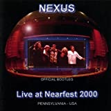 Live At Nearfest 2000 by Nexus (2002-08-03)