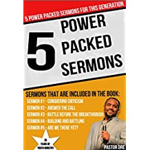 Sermons: Are you a Youth Pastor, Youth Leader, or a Youth Worker in this Generation?: This eBook has 5 Power Packed sermons that are specifically designed ... (5 Sermons for this Generation 1)