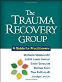 img - for The Trauma Recovery Group: A Guide for Practitioners by Michaela Mendelsohn PhD (2011-02-16) book / textbook / text book