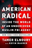 img - for American Radical: Inside the World of an Undercover Muslim FBI Agent book / textbook / text book