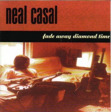 Fade Away Diamond Time by Neal Casal