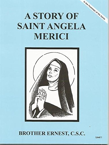 A Story of St. Angela Merici (Brother Ernest, C.S.C) - Paperback