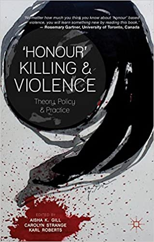 honour killing and violence theory policy and practice amazon honour killing and violence theory policy and practice amazon co uk aisha k gill c strange k roberts 9781137289551 books