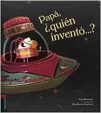 Papá, ¿quién inventó...? ALBUM ILUSTRADO INFANTIL - 9788414005620 ...