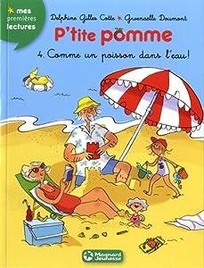 """Afficher """"P'tite Pomme n° 4<br /> Comme un poisson dans l'eau !"""""""