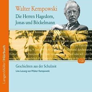 Die Herren Hagedorn, Jonas und Böckelmann. Geschichten aus der Schulzeit Hörbuch