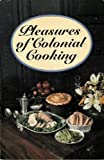 img - for Pleasures of Colonial Cooking book / textbook / text book
