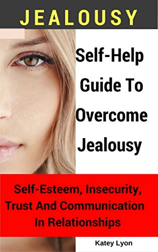 Coping with jealousy and insecurity