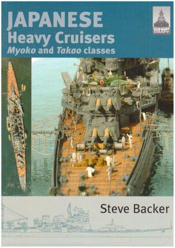 Shipcraft 5 - Japanese Heavy Cruisers, Myoko and Takao (Japanese Heavy Cruiser)