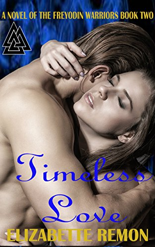 Timeless Love (Freyodin Warriors Book 2) (English Edition)