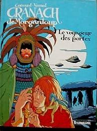 Cranach de Morganloup, tome 1 : Le voyageur des portes par Didier Convard