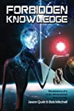 img - for Forbidden Knowledge: Revelations of a multi-dimensional time traveler book / textbook / text book
