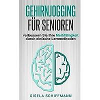 Gehirnjogging für Senioren: verbessern Sie Ihre Merkfähigkeit durch einfache Lernmethoden