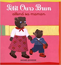 Petit ours Brun : Petit Ours Brun attend sa maman