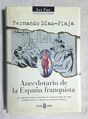 Anecdotario de la España franquista (Así fue): Amazon.es: Fernando Diaz-Plaja: Libros