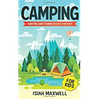 Camping for Kids: Hunting and Fishing Books for Kids