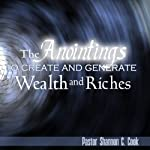 The Anointings to Create and Generate Wealth, Part 1: Releasing Your Supernatural Potential | Shannon C. Cook