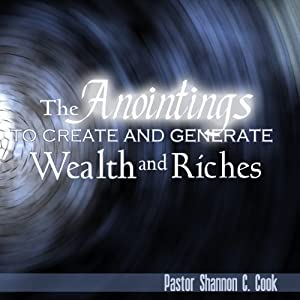 The Anointings to Create and Generate Wealth, Part 1 Speech