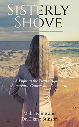 Sisterly Shove: A Fight to the Death Against Pancreatic Cancer and Dementia