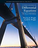 Student Solutions Manual for Zill'sFirst Course in Differential Equations: The Classic Fifth Edition