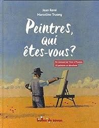 Peintres, qui êtes-vous ? par Jean René