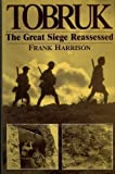 Front cover for the book Tobruk: The Great Siege Reassessed by Frank Harrison